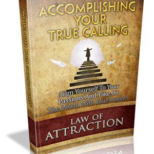 Accomplishing Your True Calling