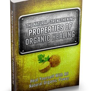 Natural Organic Healing Properties