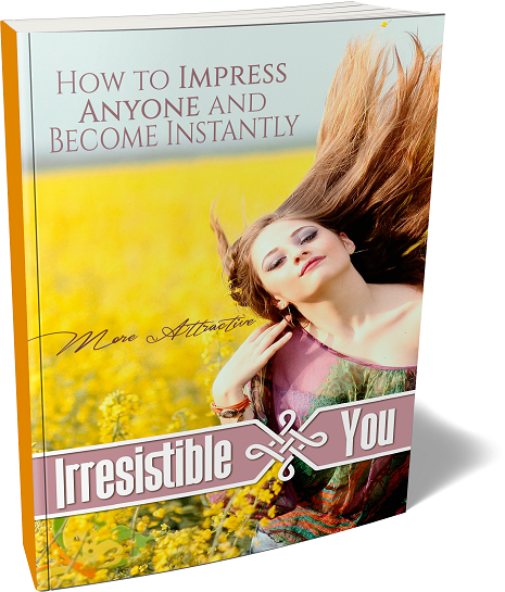 Irresistible You Impress Anyone