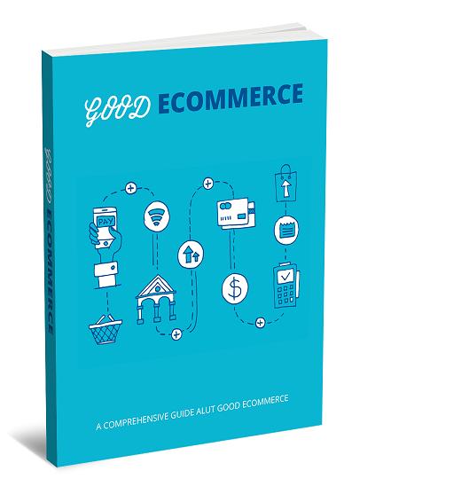 Entrepreneurs Good eCommerce Guide