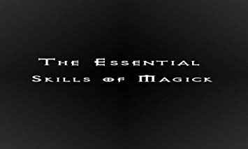 Essential Skills of Magick