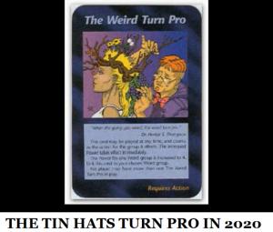 THE TIN HATS TURN PRO
